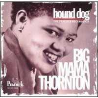 Big Mama Thornton - Hound Dog: The Duke-Peacock Recordings