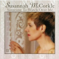 Susannah McCorkle - Someone to Watch Over Me: Songs of George Gershwin
