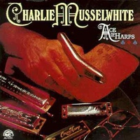 Charlie Musselwhite - Ace of Harps