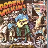 Robert Wilkins - The Original Rolling Stone
