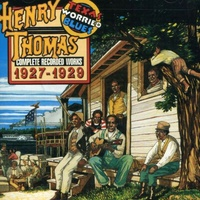 Henry Thomas - Texas Worried Blues