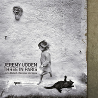 Jeremy Udden - Three In Paris