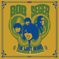 Bob Seger - The Last Heard Heavy Music: The Complete Cameo Recordings 1966-1967