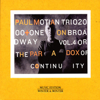 Paul Motian - Trio on Broadway Vol. 4: Or The Paradox Of Continuity