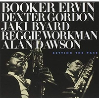 Booker Ervin / Dexter Gordon / Jaki Byard / Reggie Workman / Alan Dawson - Setting the Pace