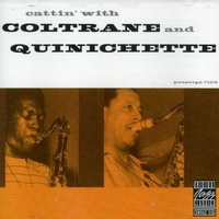 John Coltrane & Paul Quinichette - Cattin' with Coltrane and Quinichette