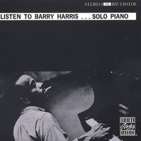 Barry Harris - Listen to Barry Harris...Solo Piano