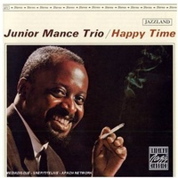 Junior Mance Trio - Happy Time