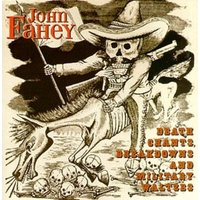 John Fahey - Death Chants, Breakdowns & Military Waltzes