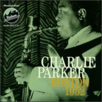 Charlie Parker - Boston 1952