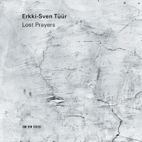 Erkki-Sven Tüür - Lost Prayers