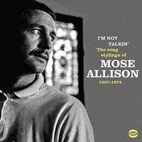 Mose Allison - I'm Not Talkin: Song Stylings Of Mose Allison