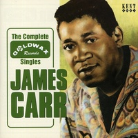 James Carr - The Complete Goldwax Records Singles