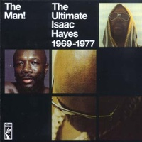 Isaac Hayes - The Man!: The Ultimate Isaac Hayes