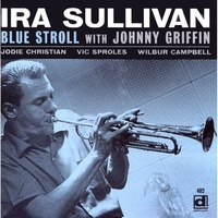 Ira Sullivan - Blue Stroll with Johnny Griffin