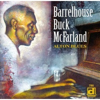 Barrelhouse Buck McFarland - Alton Blues