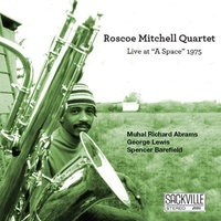 "Roscoe Mitchell - Live at ""A Space"" 1975"