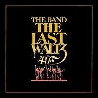The Band - The Last Waltz: 40th Anniversary / 4CD & Blu-ray