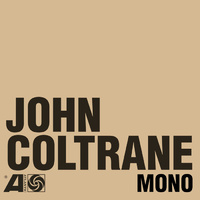 "John Coltrane - The Atlantic Years In Mono - 6 x 180g Vinyl LPs + 7"" 45RPM Single"