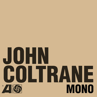 John Coltrane - The Atlantic Years: Mono