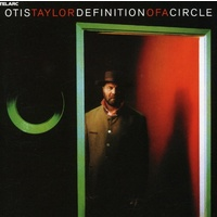 Otis Taylor - Definition of a Circle