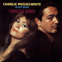 Charlie Musselwhite Blues Band - Tennessee Woman