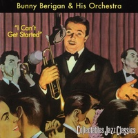 Bunny Berigan and His Orchestra - I Can't Get Started