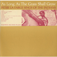 Peter La Farge - As Long as the Grass Shall Grow: Peter La Farge Sings of the Indians