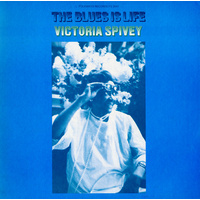 Victoria Spivey - The Blues is Life