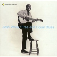Josh White - Free And Equal Blues