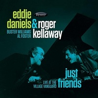 Eddie Daniels & Roger Kellaway - Just Friends: Live at the Village Vanguard