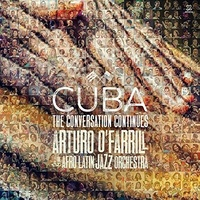 Arturo O'Farrill - Cuba: the Conversation Continues