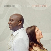 Jana Herzen & Charnett Moffett - 'Round the World