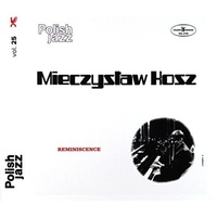 Mieczyslaw Kosz - Polish Jazz Vol.25: Reminiscence