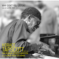 Horace Tapscott - Why Don't You Listen: Live at LACMA, 1998