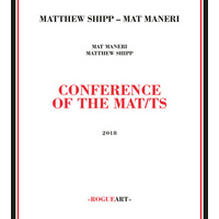 Mat Maneri & Matthew Shipp - Conference of the Mat/ts