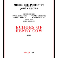 Michel Edelin Quintet - Echoes of Henry Cow