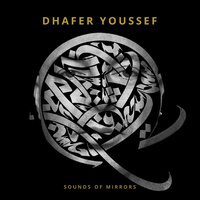 Dhafer Youssef - Sound of Mirrors