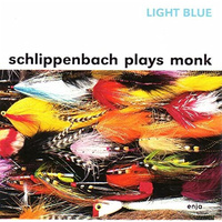 Alexander von Schlippenbach - Light Blue: Schlippenbach Plays Monk