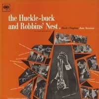 Buck Clayton - The Huckle-Buck and Robbins' Nest