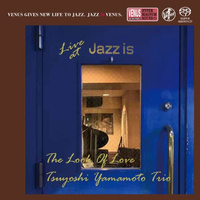 The Tsuyoshi Yamamoto Trio - The Look Of Love - Live At Jazz Is (1st Set) - SACD