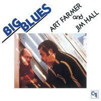 Art Farmer and Jim Hall - Big Blues