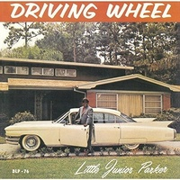 Little Junior Parker - Driving Wheel