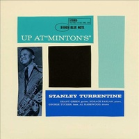 Stanley Turrentine - Up at Minton's Vol.1