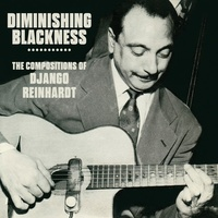 Various Artists - Diminishing Blackness: The Compositions of Django Reinhardt