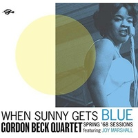 Gordon Beck Quartet - When Sunny Gets Blue: Spring 68 Sessions