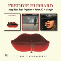 Freddie Hubbard - Keep Your Soul Together/ Polar AC / Skagly