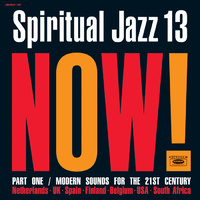 Various Artists - Spiritual Jazz Now!: Vol.13-Part One