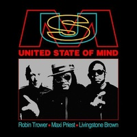 Robin Trower, Maxi Priest & Livingstone Brown - United State of Mind