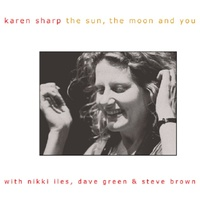Karen Sharp - The Sun, The Moon and You